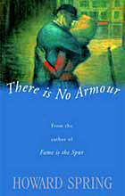 There is no armour : a novel