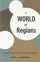 A world of regions : Asia and Europe in the American imperium