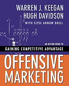 Offensive marketing : an action guide to gaining competitive advantage