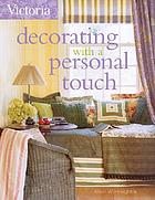 Victoria : decorating with a personal touch