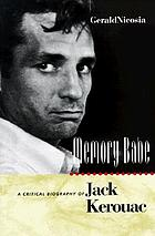 Memory babe : a critical biography of Jack Kerouac