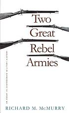 Two great rebel armies : an essay in Confederate military history