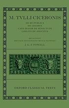 De re publica ; De legibus ; Cato maior de senectute ; Laelius de amicitia