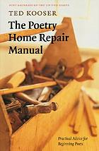 The poetry home repair manual : practical advice for beginning poets
