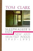 Sleepwalker's fate : new and selected poems, 1965-1991