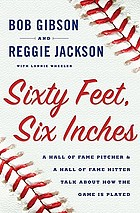 Sixty feet, six inches : a Hall of Fame pitcher & a Hall of Fame hitter talk about how the game is played