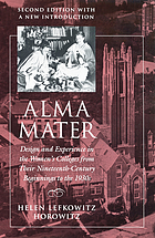 Alma mater : design and experience in the women's colleges from their nineteenth-century beginnings to the 1930s