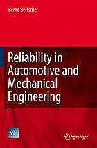 Reliability in automotive and mechanical engineering : determination of component and system reliability