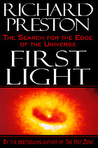 First light : the search for the edge of the universe