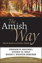 The Amish way : patient faith in a perilous world