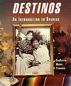 Destinos : an introduction to Spanish