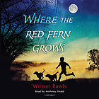 Where the Red Fern Grow