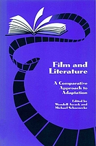 Film and literature : a comparative approach to adaptation