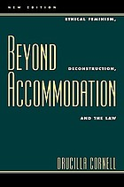 Beyond accommodation : ethical feminism, deconstruction, and the law