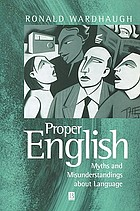 Proper English : myths and misunderstandings about language