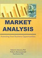 Market analysis : assessing your business opportunities