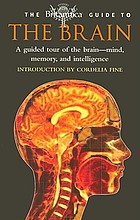 The Britannica guide to the brain a guided tour of the brain - mind, memory, and intelligence