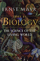 This is biology : the science of the living world
