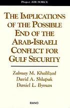 The implications of the possible end of the Arab-Israeli conflict for Gulf security