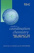Modern coordination chemistry : the legacy of Joseph Chatt