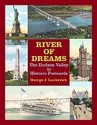 River of dreams : the Hudson Valley in historic postcards