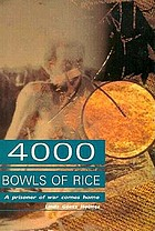 Four thousand bowls of rice : a prisoner of war comes home