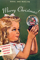 Merry Christmas! : celebrating America's greatest holiday
