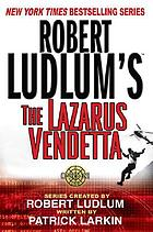 The Lazarus vendetta : a covert-one novel