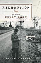 Redemption : the life of Henry Roth
