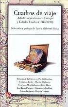 Cuadros de viaje : artistas argentinos en Europa y Estados Unidos, 1880-1910