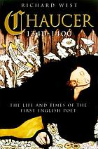 Chaucer, 1340-1400 : the life and times of the first English poet