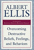 Overcoming destructive beliefs, feelings, and behaviors : new directions for rational emotive behavior therapy