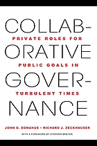 Collaborative governance : private roles for public goals in turbulent times