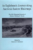 An Englishman's journey along America's eastern waterways : the 1831 illustrated journal of Herbert Holtham's travels