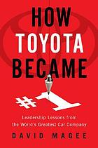 How Toyota became #1 : leadership lessons from the world's greatest car company