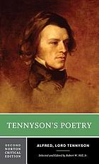 Tennyson's poetry; authoritative texts, juvenilia and early responses, criticism