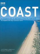 Coast : a celebration of Britain's coastal heritage