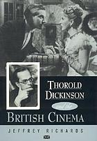 Thorold Dickinson and the British cinema