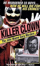 Killer clown : the John Wayne Gacy murders