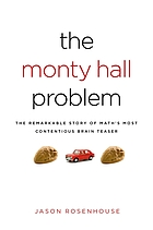 The Monty Hall problem : the remarkable story of math's most contentious brainteaser