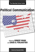 Political communication : the Manship School guide