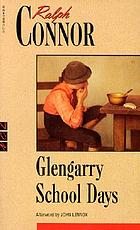 Glengarry school days : a story of early days in Glengarry