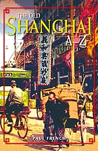 The old Shanghai A-Z