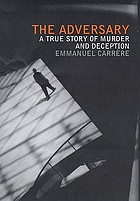 The adversary : a true story of murder and deception
