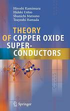 Theory of copper oxide superconductorsTheory of Copper Oxide Superconductors