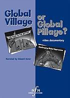 Global village or global pillage?