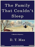 The family that couldn't sleep [a medical mystery]