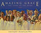 Amazing grace : the story of the hymn