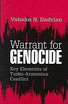 Warrant for genocide : key elements of Turko-Armenian conflict