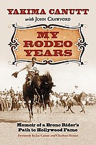 My rodeo years : memoir of a bronc rider's path to Hollywood fame